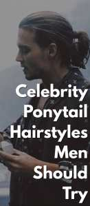 Celebrity-Ponytail-Hairstyles-Men-Should-Try