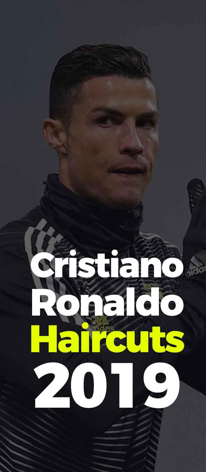 Cristiano Ronaldo Haircuts 2019