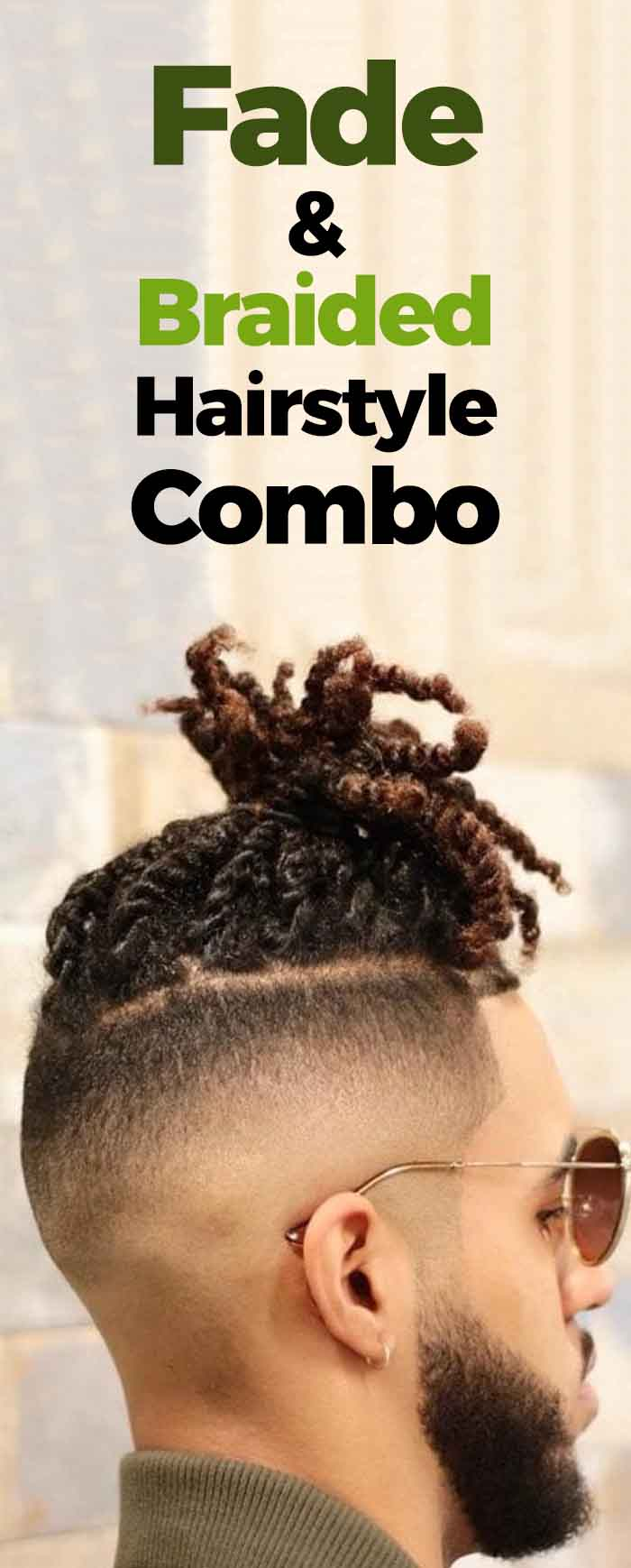 Fade Combo Fade Haircut with Braided Bun.