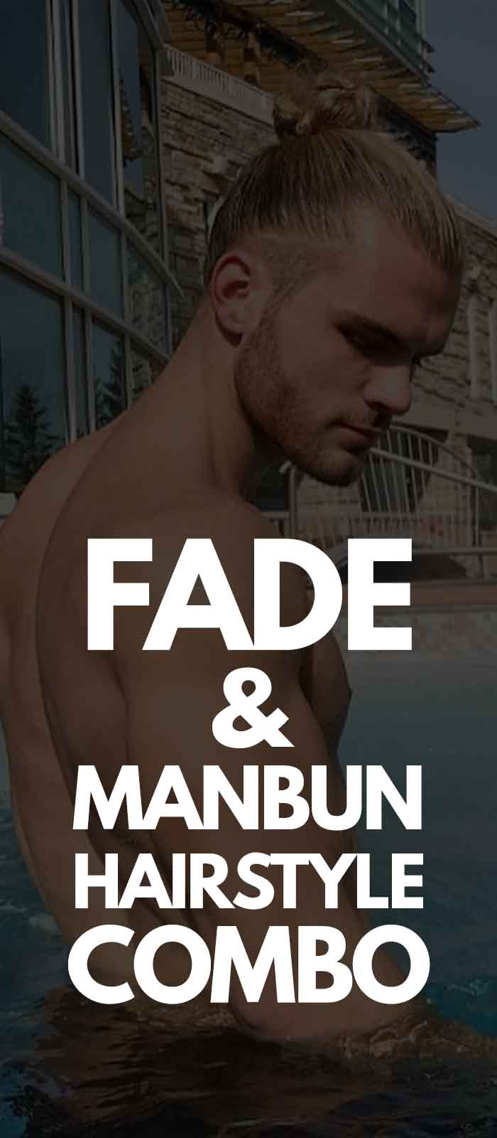 Fade Combo Fade Hairstyle With Manbun