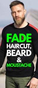 Fade Haircut, Beard & Moustache – Combo Guide