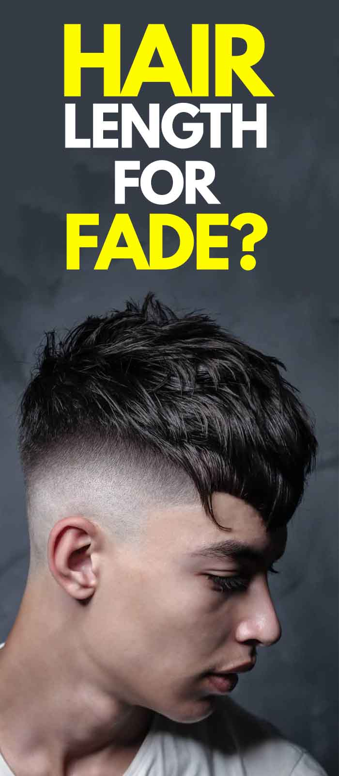 Hair Length For A Fade Hairstyle