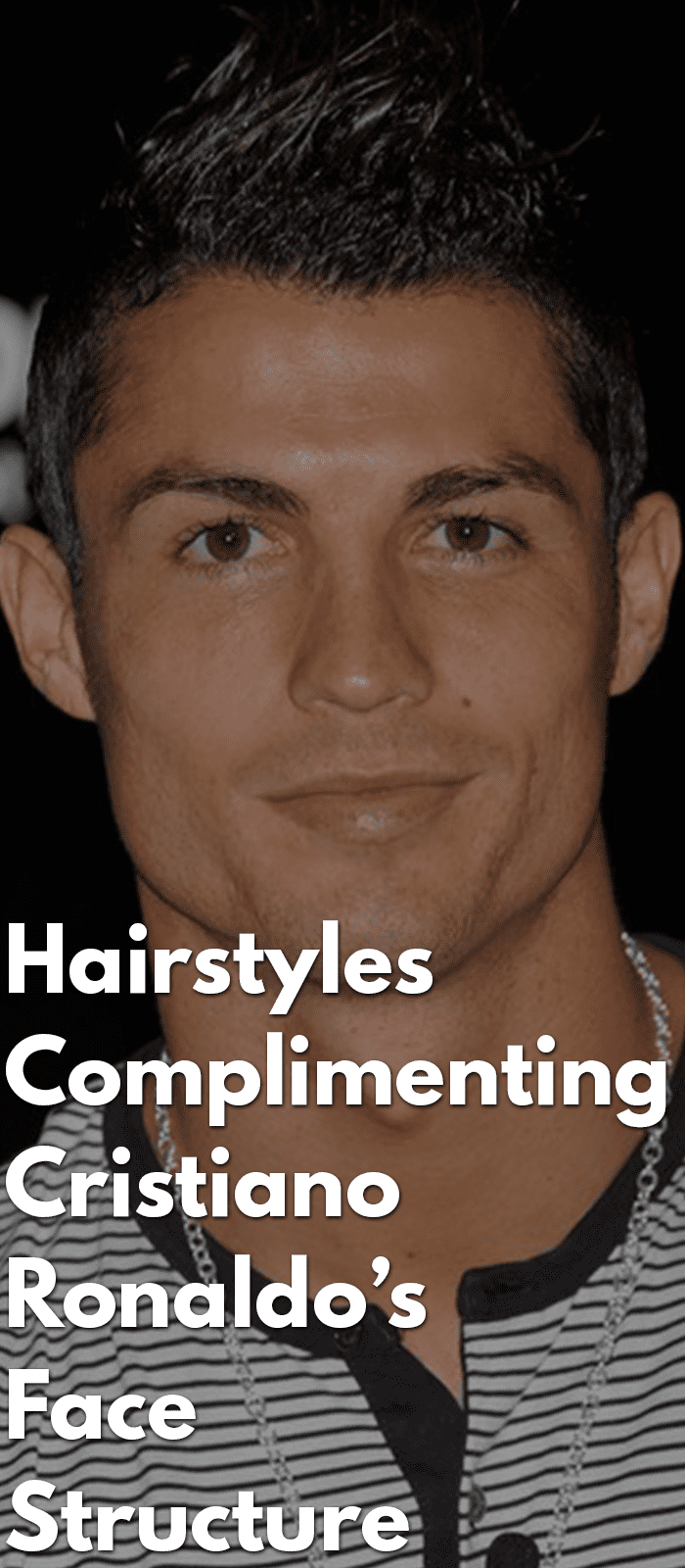 Hairstyles-Complimenting-Cristiano-Ronaldo's-Face-Structure.