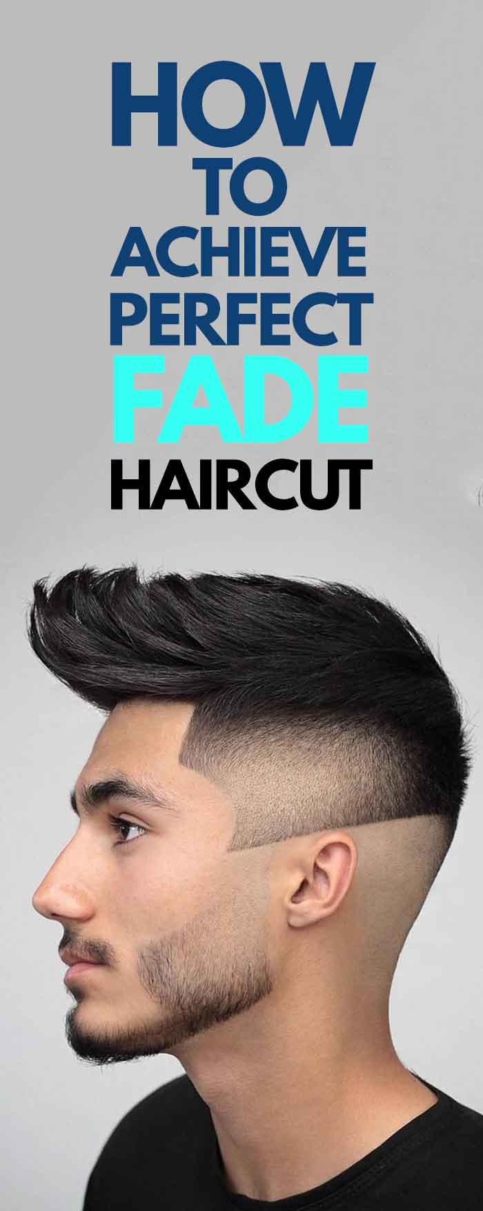 How To Achieve A Perfect Fade Hairstyle!