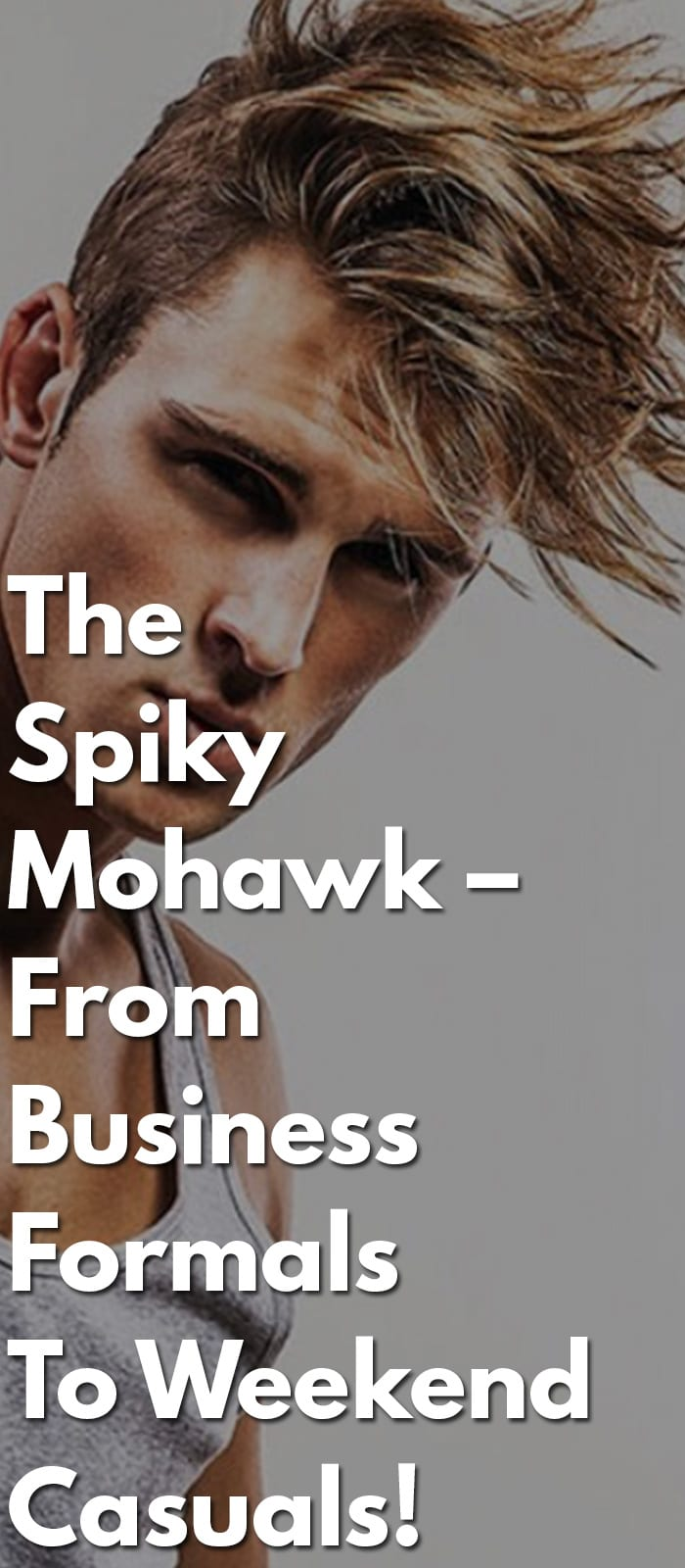 The-Spiky-Mohawk-–-From-Business-Formals-To-Weekend-Casuals!.