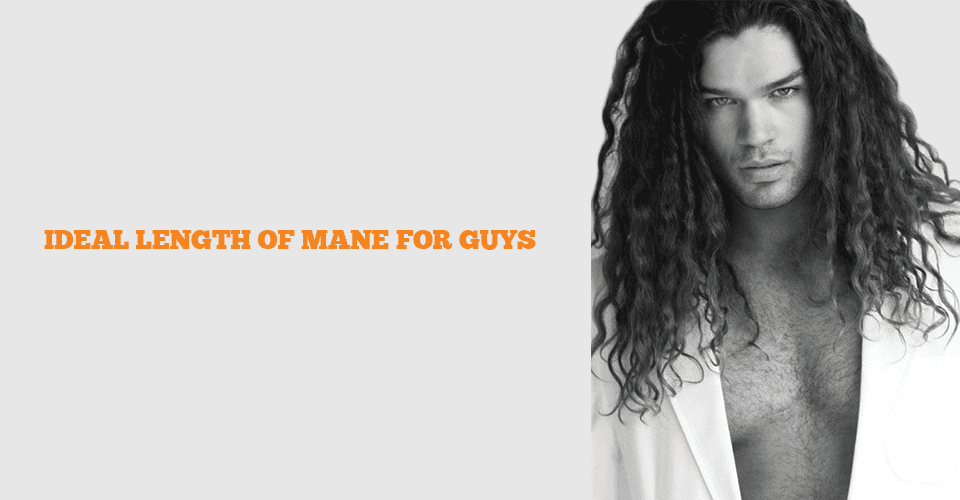 best length of Mane for men