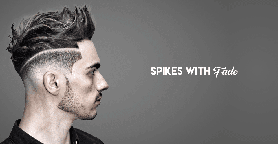 Spikes With Fade Here Is Why You Should Give This Look A Spin