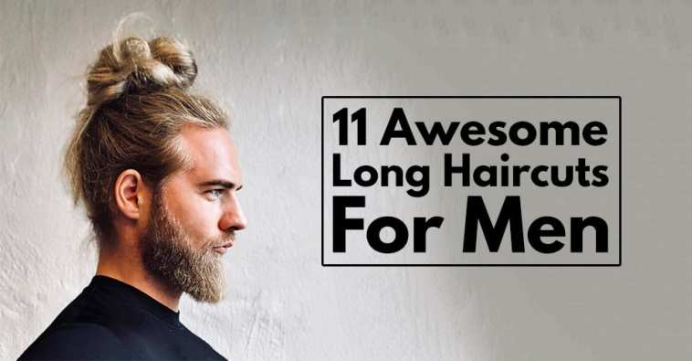 11 Long Haircuts For Men Of All Ages & face Shapes