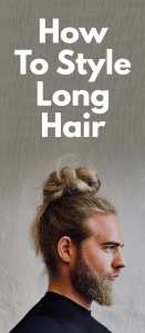 How To Style Long Hair.
