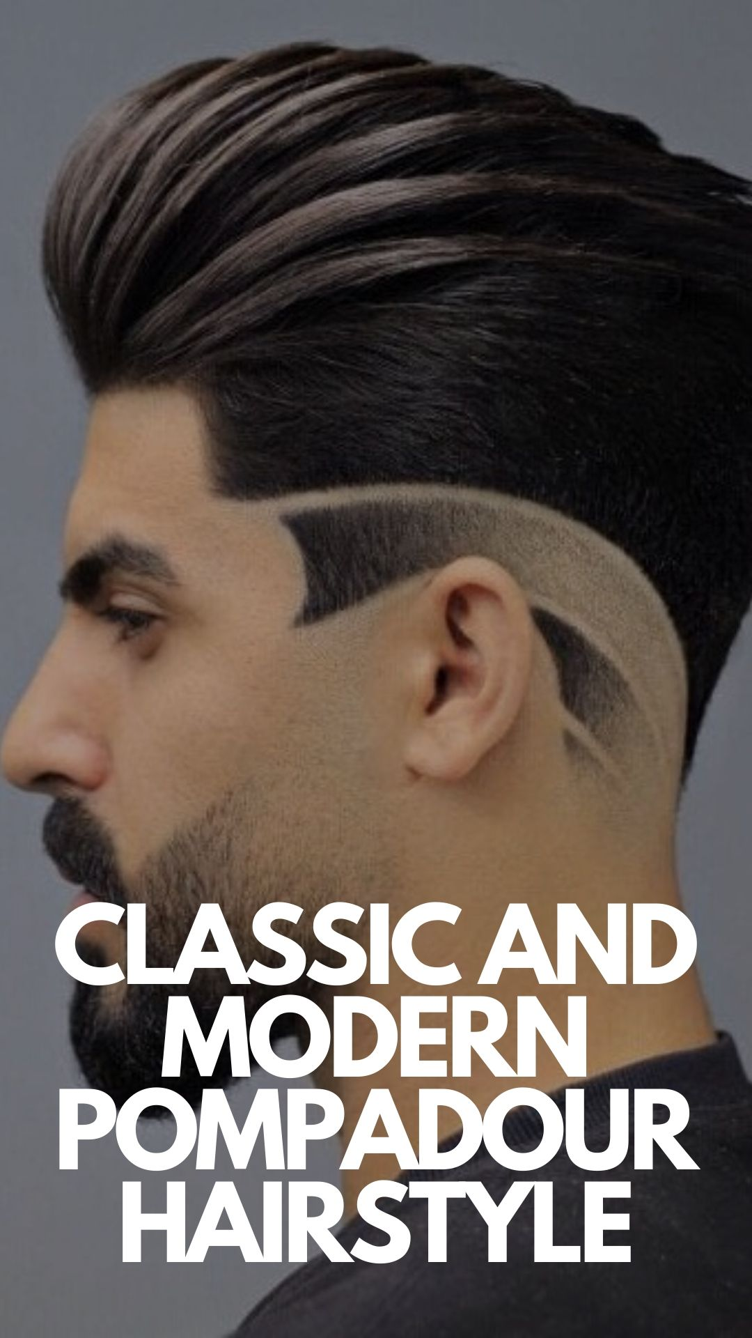 10 Modern and Classic Pompadour Hairstyles