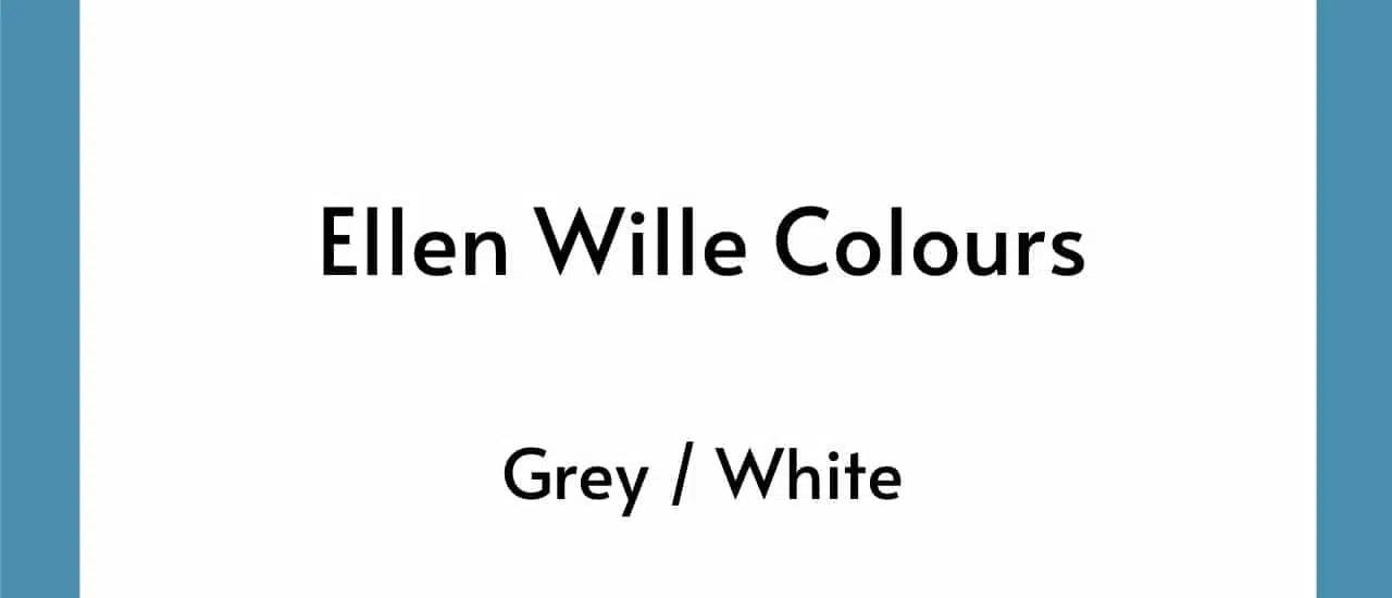 Ellen Wille Colours - Grey White