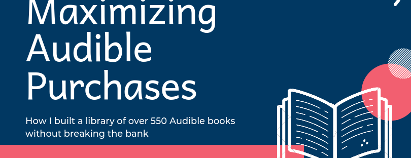 How I built a library of over 550 audible books without breaking the bank
