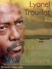 Haïti - Littérature : L'écrivain poète, Lyonel Trouillot finaliste au Goncourt 2011