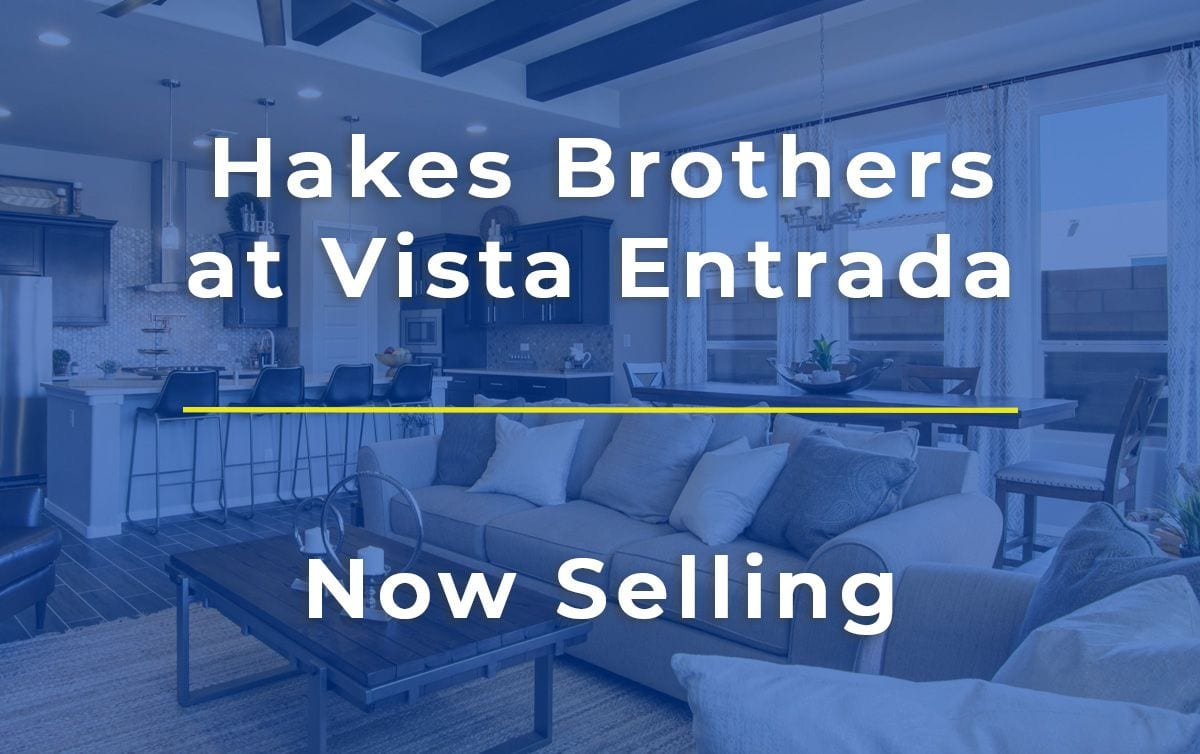 Now Selling Homes at Vista Entrada