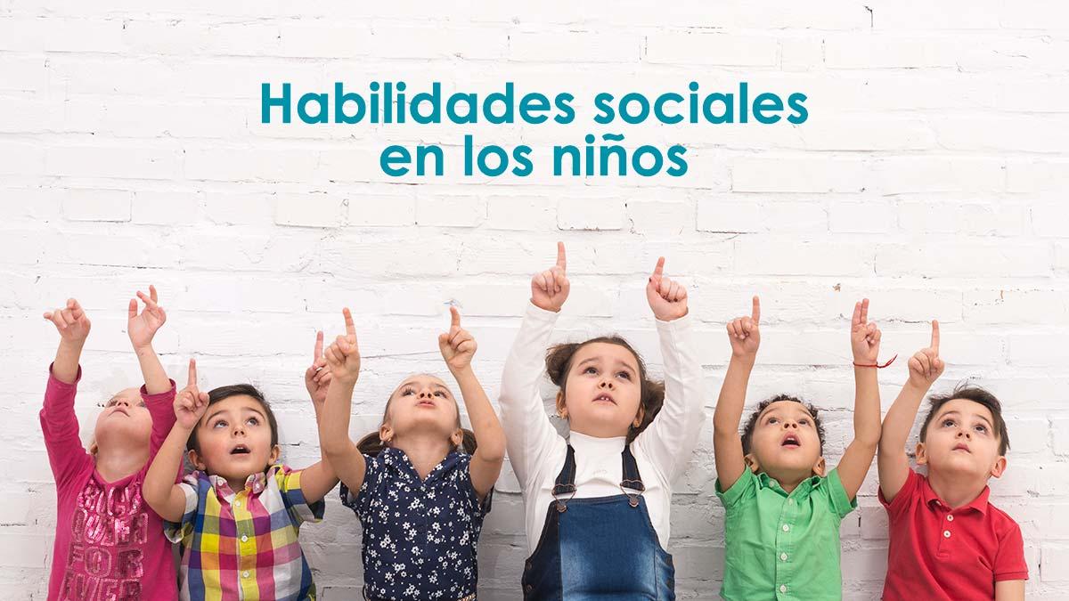 En este momento estás viendo Habilidades sociales en los niños, cómo mejorarlas