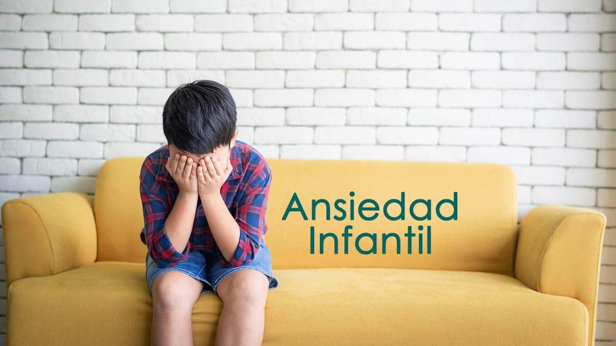 En este momento estás viendo Qué es la ansiedad infantil, sus causas y tratamiento