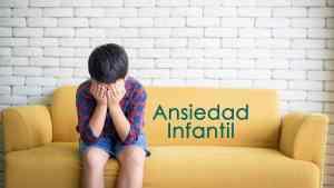 Lee más sobre el artículo Qué es la ansiedad infantil, sus causas y tratamiento