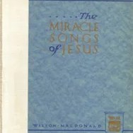 The Miracle Songs of Jesus