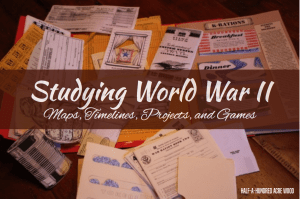 Studying World War II: Maps, Timelines, Projects