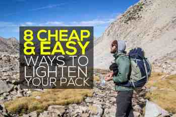 8 Cheap And Easy Ways To Lighten Up Your Pack