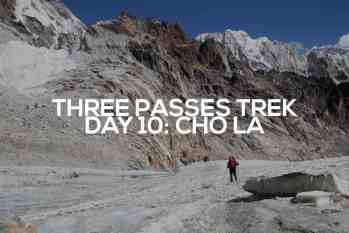 Three Passes Trek Day 10: Cho La Pass