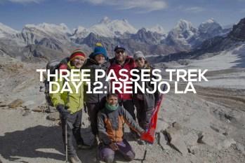 Three Passes Trek Day 12: Renjo La