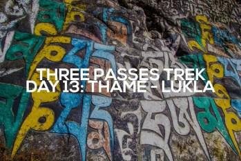 Three Passes Trek Day 13: Thame to Lukla