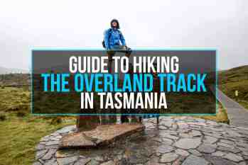 Guide To Hiking The Overland Track In Tasmania