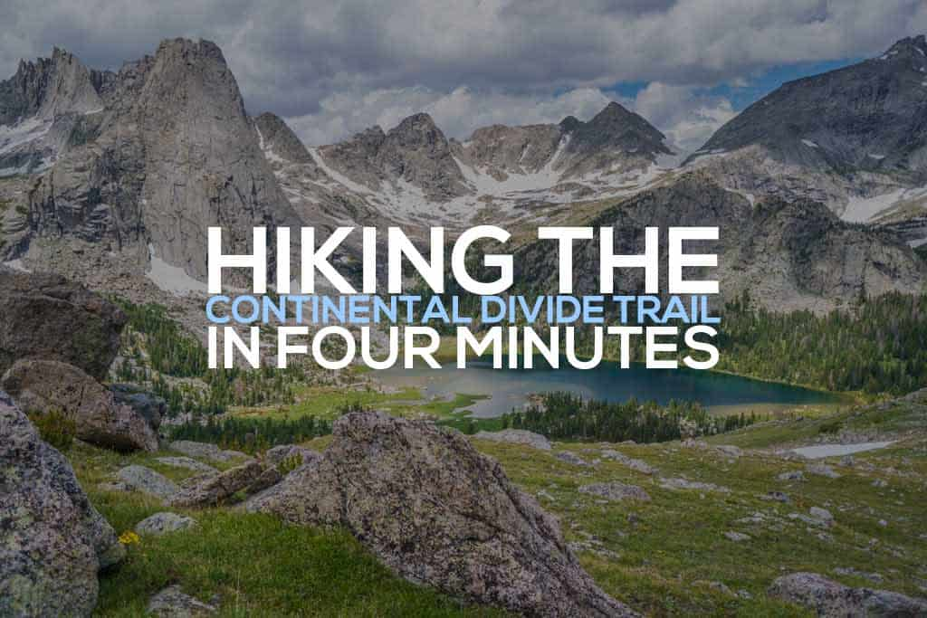The Continental Divide Trail In Four Minutes Video