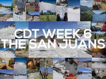 Continental Divide Trail Week 6: The San Juans