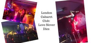 London Cabaret Club's Love Never Dies show