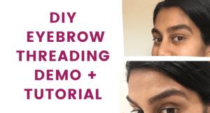 DIY eyebrow Threading demo and tutorial