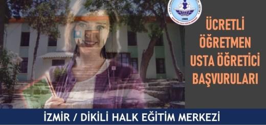 ZMİR-DİKİLİ-hem-halk-eğitim-merkezi-ucretli-ogretmen-usta-ogretici-basvurulari