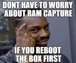 Memory Analysis vs Reboot