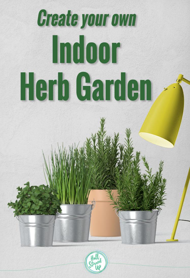 Create Your Own Indoor Herb Garden!