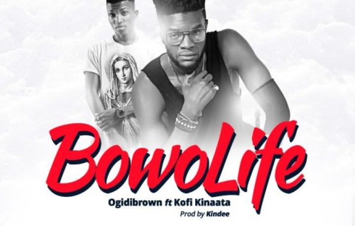 Ogidi-Brown-feat-Kofi-Kinaata-Bowo-Life-halmblog-com