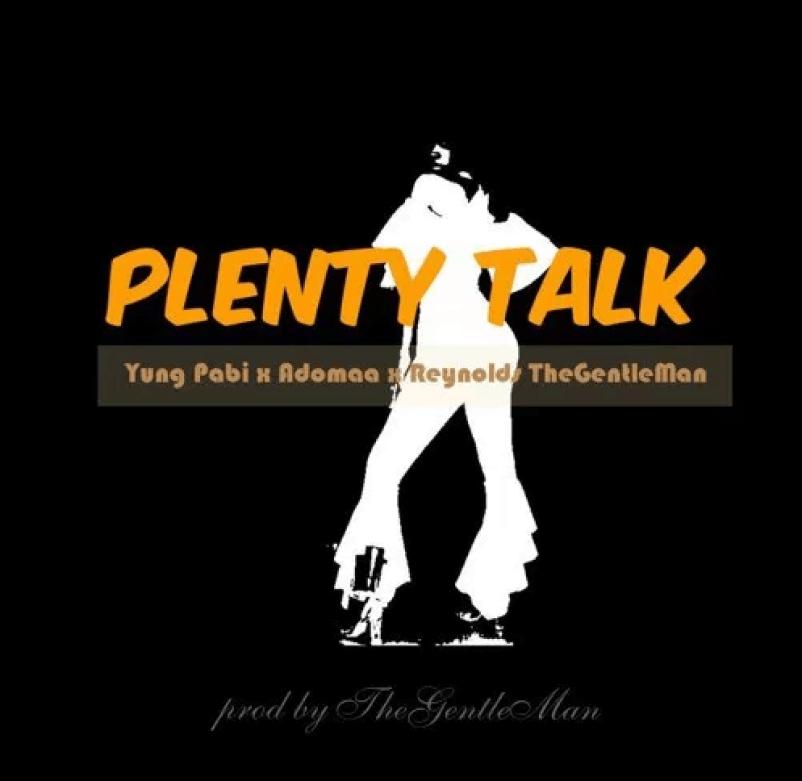 Yung-Pabi-x-Adomaa-x-Reynolds-Plenty-Talk
