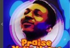 Frank Edwards – Praise Your Name