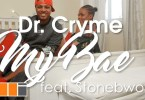 [Audio + Video] D Cryme – My Bae Ft. StoneBwoy