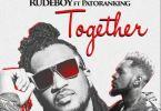 Rudeboy – Together Ft. Patoranking