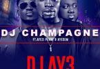 Dj Champagne Ft Ayesem x Afezi Perry – DJ Ay3 (Prod By BodyBeatz)