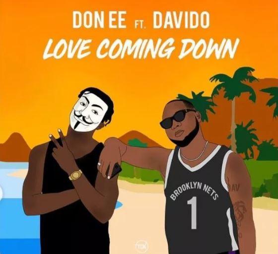 Don Ee Ft. Davido – Love Coming Down