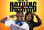 Patapaa – There Is Nothing Ft. Sista Afia (Prod. By WillisBeatz)