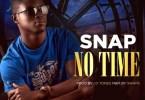 Snap – No Time (Prod. by I.D Ton
