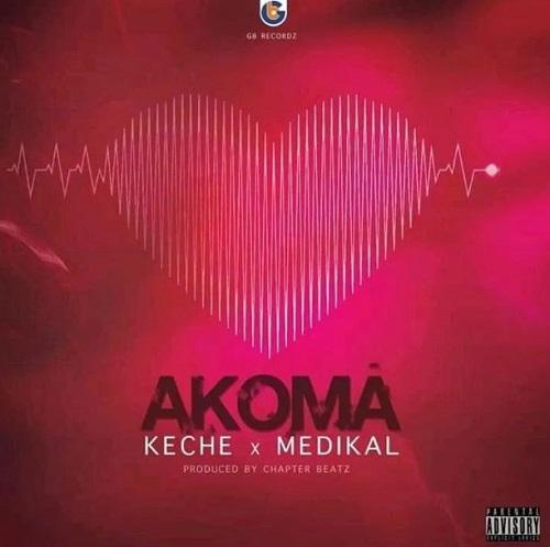 Keche x Medikal – Akoma (Prod. by Charpter Beatz)