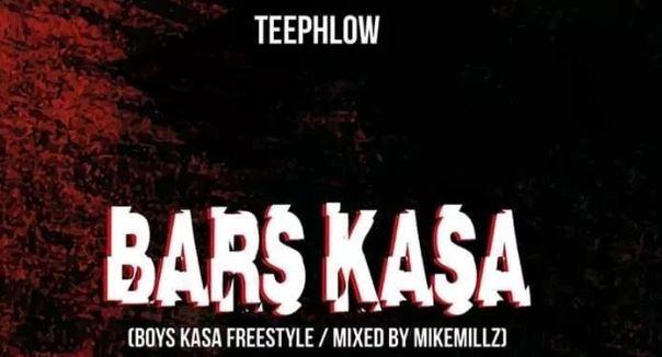 Teephlow – Bars Kasa (Boys Kasa Freestyle) (Mixed by Mikemillz)
