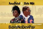 Download MP3: Ama Petal x Shatta Wale – Boys No Dey Pay (Remix)
