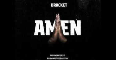 Download MP3: Bracket – Amen (Prod by EmmyzBeats)