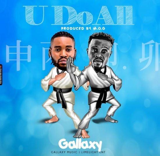 Gallaxy – U Do All (Prod By MOG Beatz)