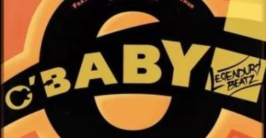Legendury Beatz – O Baby Ft. Maleek Berry x Kwesi Arthur x Ceeza Milli